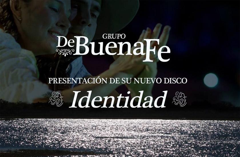 De Buena Fe presenta su nuevo disco Identidad